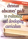 img - for Christian Educators' Guide to Evaluating and Developing Curriculum book / textbook / text book