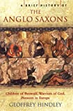 A Brief History of the Anglo-Saxons (Brief Histories)