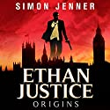 Ethan Justice: Origins: Ethan Justice - A Private Investigator Series, Book 1 Audiobook by Simon Jenner Narrated by Michael Page