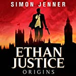 Ethan Justice: Origins: Ethan Justice - A Private Investigator Series, Book 1 | Simon Jenner