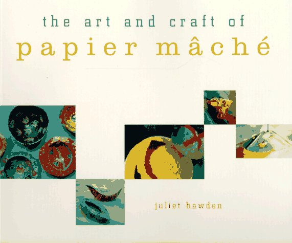 the-art-and-craft-of-papier-mache