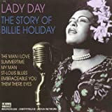 echange, troc Billie Holliday - Lady Day : The Story Of Billie Holliday