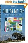 Quilten mit Pep: Inspirationen f�r tr...