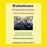 img - for Galatians as Examined by Diverse Academics in 2012 (St. Andrews, Scotland) book / textbook / text book