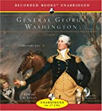 General George Washington: A Military Life