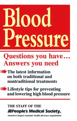 Blood Pressure: Questions You Have...Answers You Need