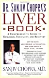 img - for The Liver Book: A Comprehensive Guide to Diagnosis, Treatment, and Recovery by Chopra, Sanjiv (March 5, 2001) Paperback book / textbook / text book