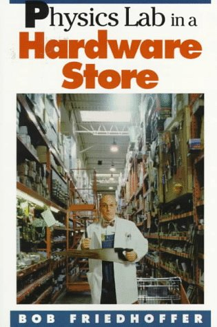 Physics Lab in a Hardware Store (Physical Science Labs)