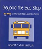 img - for Beyond the Bus Stop: 180 Ways to Help Your Child Succeed in School book / textbook / text book