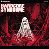 HARDCORE SYNDROME
