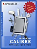 Calibre - the Ebook Tool - First Steps, Tips & Tricks (English Edition)