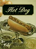 The Hot Dog Companion: All About The Foods We Love To Eat--With A Side Of Guilt (Fast Food Companions)