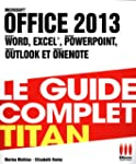 Office 2013 : Le guide complet Titan