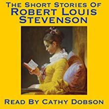 The Short Stories of Robert Louis Stevenson: A Vintage Collection of Classic Short Stories | Livre audio Auteur(s) : Robert Louis Stevenson Narrateur(s) : Cathy Dobson