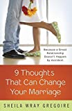 img - for Nine Thoughts That Can Change Your Marriage: Because a Great Relationship Doesn't Happen by Accident by Sheila Wray Gregoire (2015-08-18) book / textbook / text book