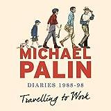 Audible - Travelling to Work: Diaries 1988-1998 (Unabridged)