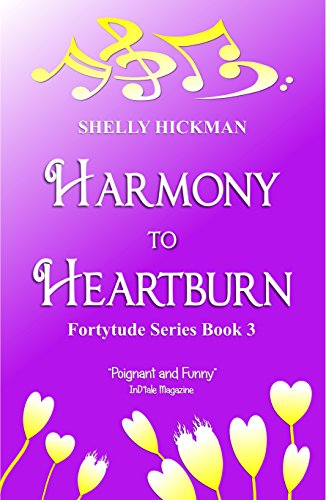 Harmony to Heartburn by Shelly Hickman