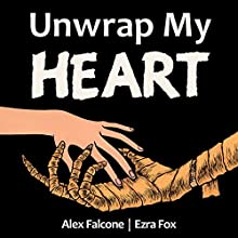 Unwrap My Heart: Or, It's Time for Mummies Audiobook by Alex Falcone, Ezra Fox Narrated by Sarah Hatheway