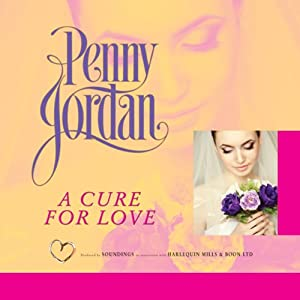 A Cure for Love | [Penny Jordan]