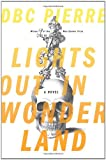 Lights Out in Wonderland: A Novel (0393081230) by Pierre, DBC