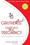 The Girlfriends' Guide to Pregnancy (141652472X) by Vicki Iovine