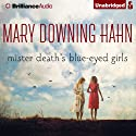 Mister Death's Blue-Eyed Girls Audiobook by Mary Downing Hahn Narrated by Nick Podehl, Kate Rudd