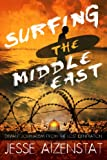 img - for Surfing the Middle East: Deviant Journalism from the Lost Generation book / textbook / text book