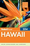 img - for Fodor's Hawaii 2014 (Full-color Travel Guide) book / textbook / text book