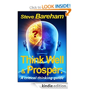 Think Well &amp; Prosper: A Critical Thinking Guide