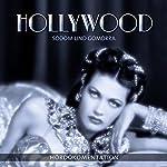 Hollywood - Sodom und Gomorra: Hördokumentation | Jan Weller