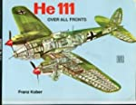 The He 111: Over All Fronts