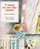 I Want to See the Moon (A Magnet book) Louis Baum