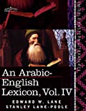 img - for An Arabic-English Lexicon (in Eight Volumes), Vol. IV: Derived from the Best and the Most Copious Eastern Sources (Arabic Edition) book / textbook / text book