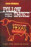 Follow the Smoke: 14,783 Miles of Great Texas Barbecue