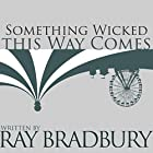 Something Wicked This Way Comes Audiobook by Ray Bradbury Narrated by Christian Rummel