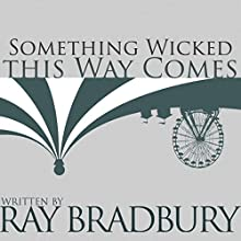 Something Wicked This Way Comes (       UNABRIDGED) by Ray Bradbury Narrated by Christian Rummel