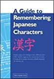 Guide to Remembering Japanese Characters (0804820384) by Henshall, Kenneth G.