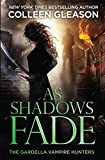 As Shadows Fade: The Gardella Vampire Hunters, 5