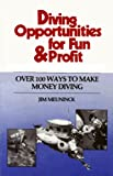 img - for Diving Opportunities for Fun & Profit; Over 100 Ways To Make Money Diving book / textbook / text book