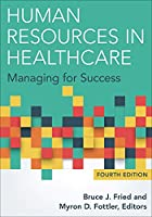 Human Resources in Healthcare: Managing for Success, 4th Edition Front Cover