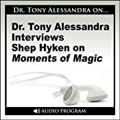 Dr. Tony Alessandra Interviews Shep Hyken on Moments of Magic | [Shep Hyken]