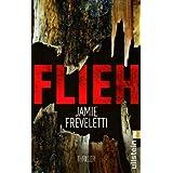 """Flieh (Ein Emma-Caldridge-Thriller, Band 2)von """"Jamie Freveletti"""""""