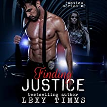 Finding Justice: Justice Series, Book 2 Audiobook by Lexy Timms Narrated by Hannah Pralle