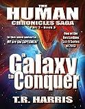 A Galaxy To Conquer: (The Human Chronicles Saga Part 2, Book 3)