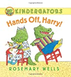 Kindergators: Hands Off, Harry! (0061921122) by Wells, Rosemary
