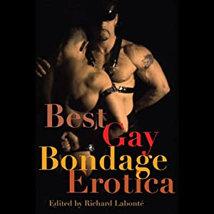 Best Gay Bondage Erotica | [Richard Labonte (editor), Jack Fritscher, Jeff Mann, Larry Townsend]