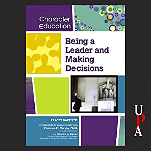 Being a Leader and Making Decisions | [Tracey Baptiste]