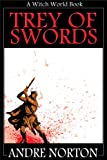 Trey of Swords (Witch World (Estcarp Series)) by Andre Norton