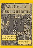 The Rescue of Sir Miss the Kitten (0533141478) by Paul W. Norman