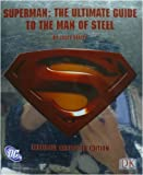 Superman: The Ultimate Guide to the Man of Steel - Exclusice Excerpted Edition (0756625475) by Scott Beatty